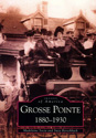 Images of America: Grosse Pointe