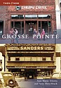 Then and Now: Grosse Pointe